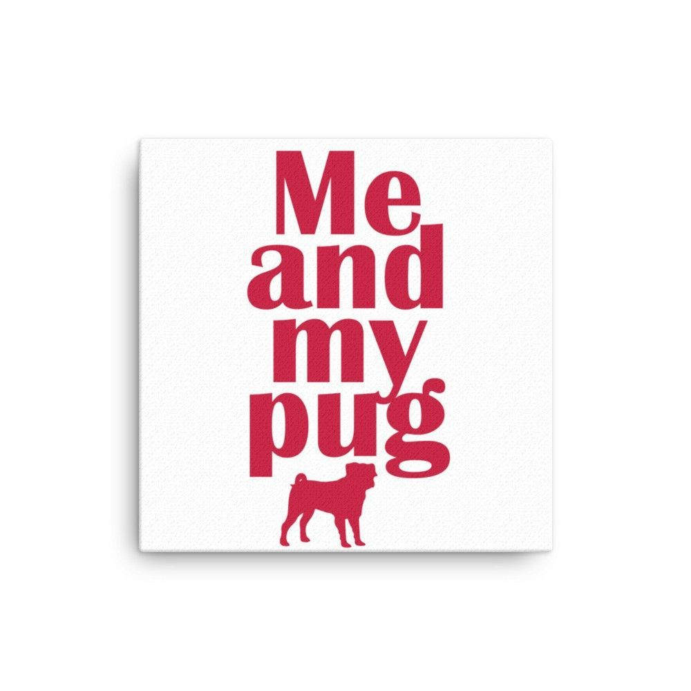 Me and My Pug Canvas  #kittens #persian #dogs #mugs #dachshund #funny #cute #frenchbulldog #animals #puppies
