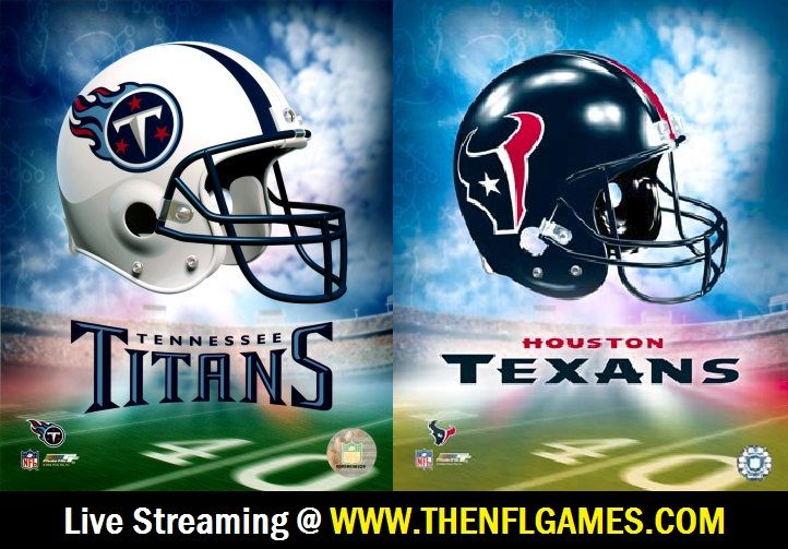 Watch Tennessee Titans Vs Houston Texans Live Streaming Game Online Tennessee Titans Tennessee Nfl Football