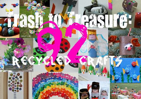 Trash To Treasure 28 Recycled Crafts