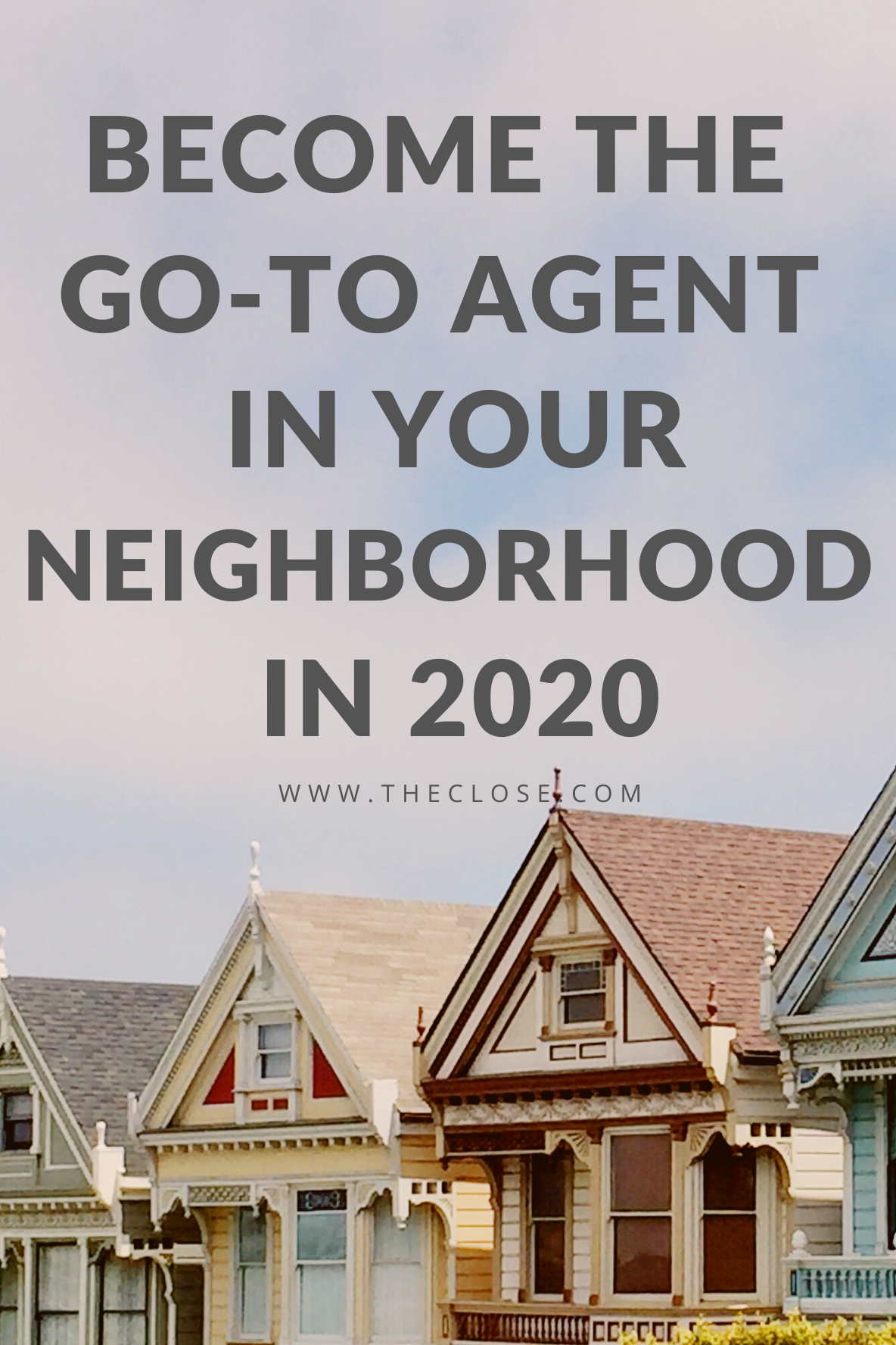 Real Estate Farming How To Become The Go To Agent In Your Neighborhood In 2021 The Close Real Estate Agent Marketing Real Estate Pictures Selling Real Estate