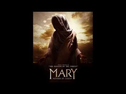 Mary Mother of Christ 2015 - soundtrack ( fan made ) - YouTube