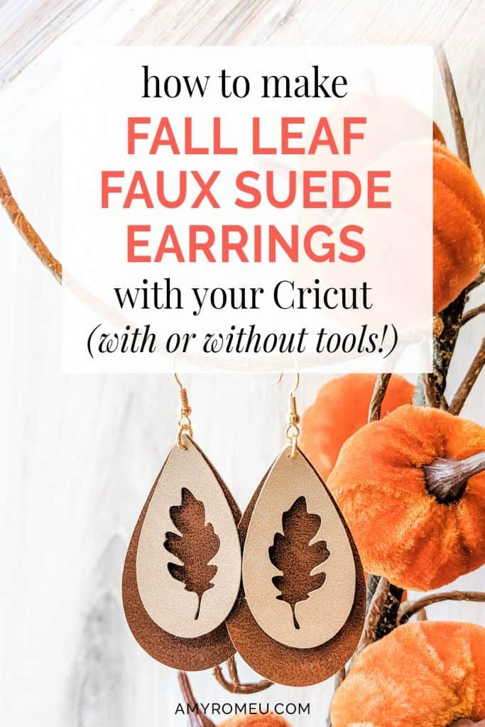 How to make fall leaf faux suede earrings with a Cricut - with or without jewelry making tools. Free SVG file on my website, amyromeu.com #cricut #cricutmade #cricutcrafts #jewelrymaking