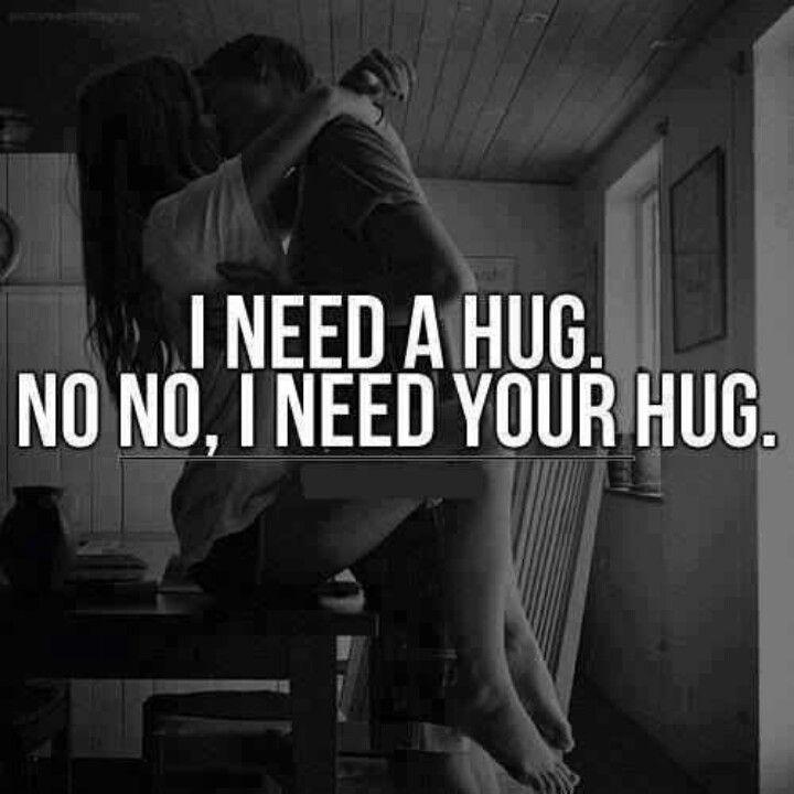 Pin By Ricky Howell On Quotes I Need Your Hug Hug Quotes I Need A Hug