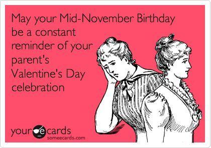Funny Birthday Ecard May your MidNovember Birthday be a constant – Birthday E Card