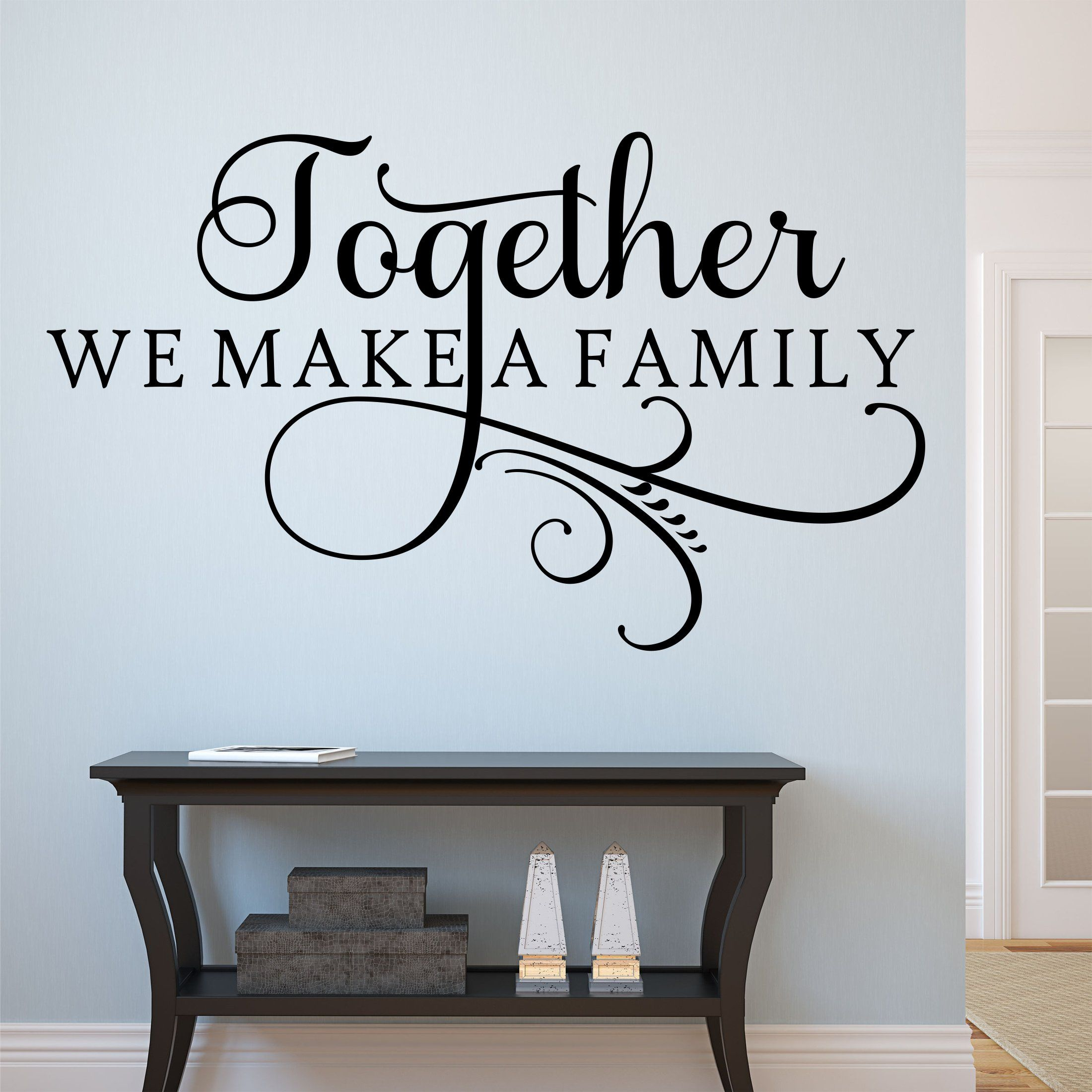 Home Wall Decal Together We Make A Family Swirl Accent Letter