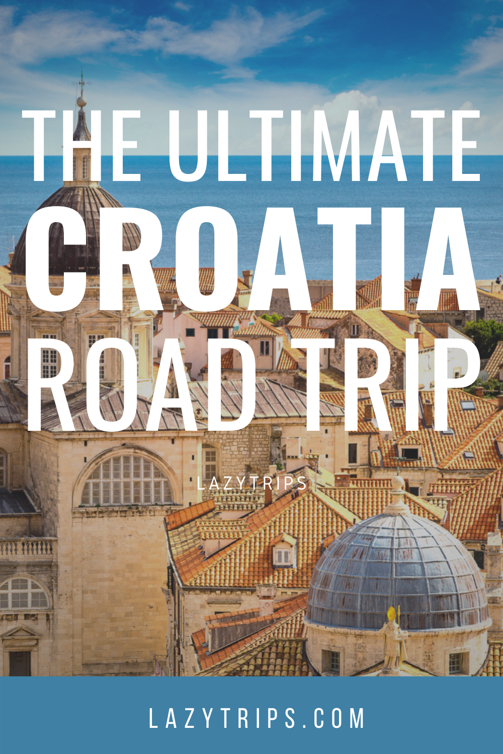 Ultimate Croatia Road Trip Drive From Dubrovnik To Zagreb Lazytrips Road Trip Europe Trip Croatia