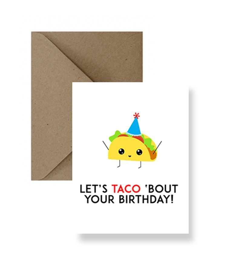 Lets taco bout your birthday card in 2020 its your