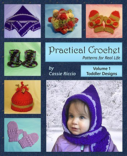 Practical Crochet: Patterns for Real Life: Volume 1: Toddler Designs by Cassie Riccio http://www.amazon.com/dp/B01A79ZV84/ref=cm_sw_r_pi_dp_IsLNwb168MN9Y