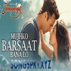 Http Songspk1 Xyz Mujhko Barsaat Bana Lo Hindi Mp3 Download Songs Audio Songs Rap Songs