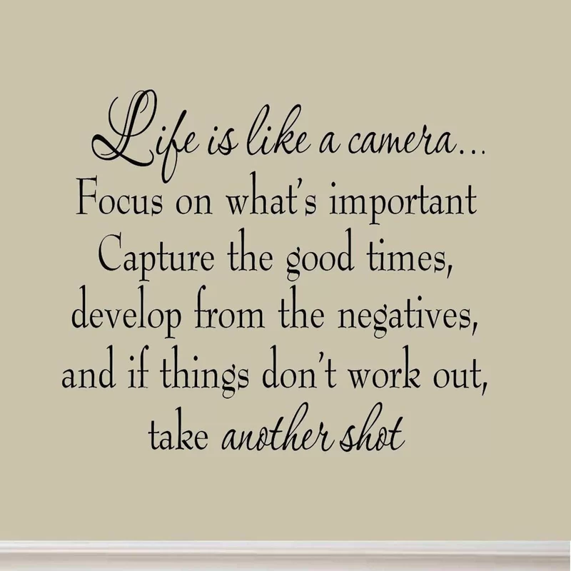 Drakes Life is Like a Camera Focus on What's Important Capture the Good Times Develop From the Negatives Wall Decal