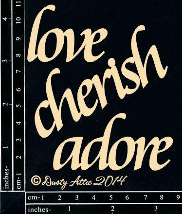 The Dusty Attic - DA0025 Love Cherish Adore 3pk