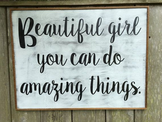 Beautiful Girl You Can Do Amazing Things Fixer Upper Inspired Signs