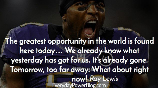 Inspiring Football Quotes Ray Lewis: Ray Lewis Quotes About Life And Becoming A Fearless