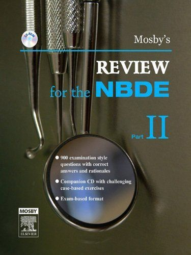 Mosby S Review For The Nbde Part Ii Pt 2 Mosby S Review For The Nbde Part 2 National Board Dental Examination By Mo Dental Exam Board Exam Medicine Book