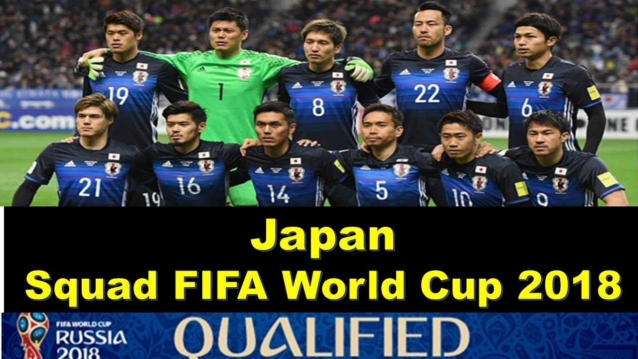 Japan Football Team Squad Fifa World Cup 2018 Russia Fifaworldcup Fifa2018 2018fifaworldcup Russia World Cup 2018 Teams World Cup 2018 Fifa World Cup