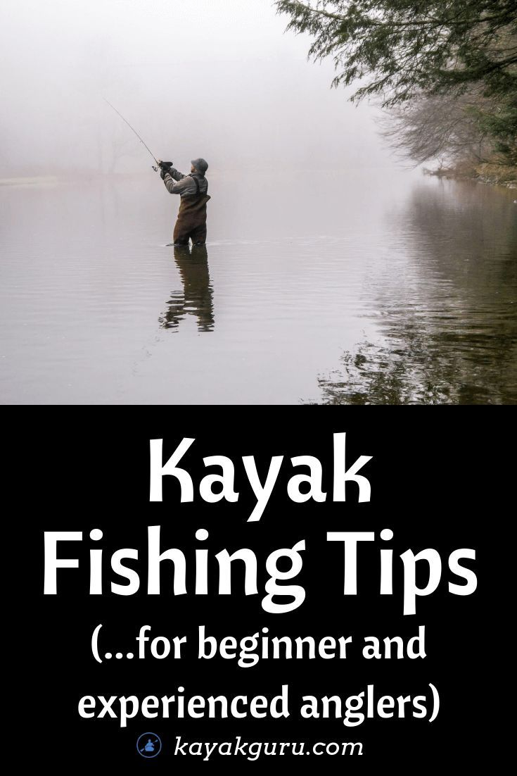Kayak Fishing Tips For Beginner And Experienced Anglers - Learn the best fishing tips is you're a k