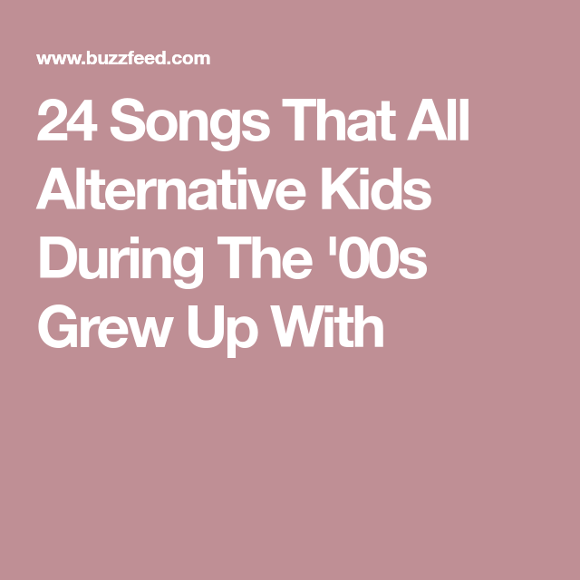 24 Songs Every Alternative Kid Will Remember Listening To In The