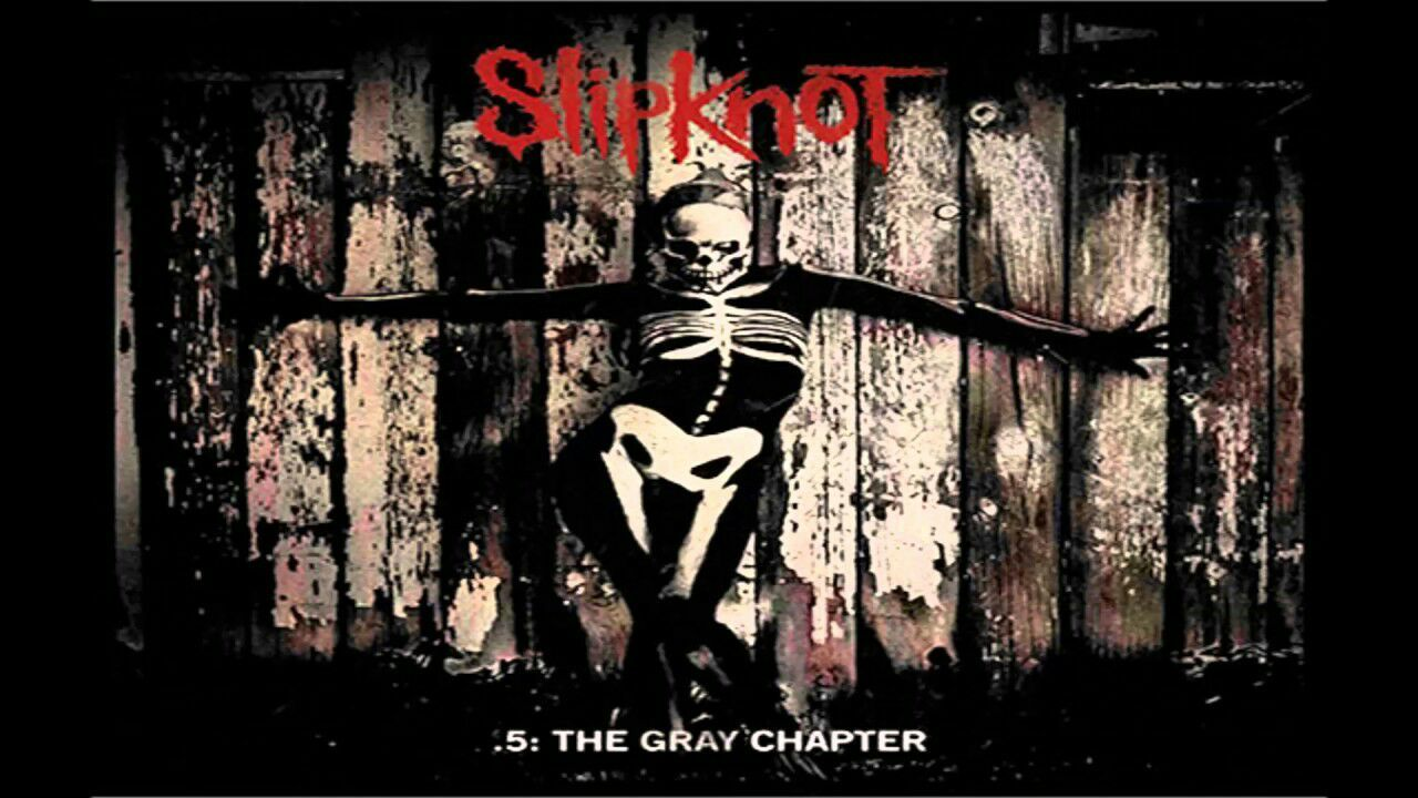 Download Slipknot Album  5 : The Gray Chapter With High Quality