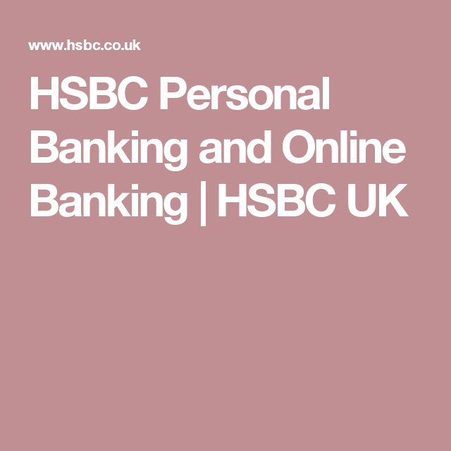 HSBC Personal Banking and Online Banking | HSBC UK | online banks