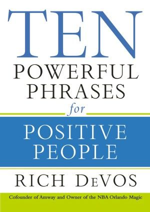10 powerful phrases for positive people rich devos reading 10 powerful phrases for positive people rich devos fandeluxe Choice Image