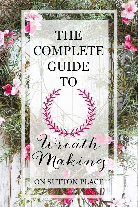 Wreathmaking 101 Complete Instructions To Create A