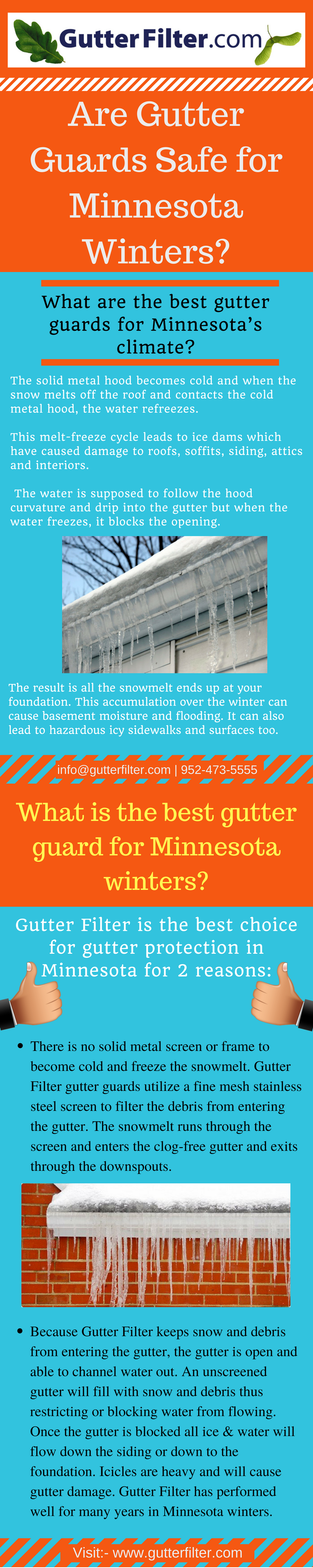 If you are looking for gutter protection then give us a call on (952) 473-5555. We would love to help you. If you want to know more about why gutter guards are safe for Minnesota winters then click on the link and view the visual presentation by Gutter Filter.