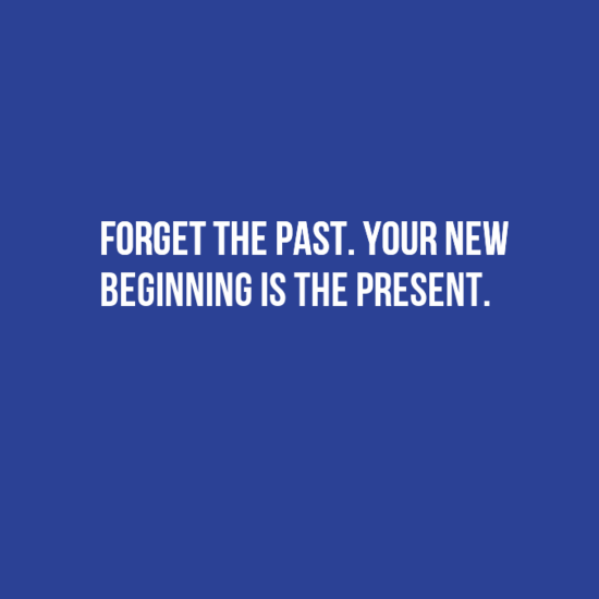 Forget The Past Quotes: Forget The Past