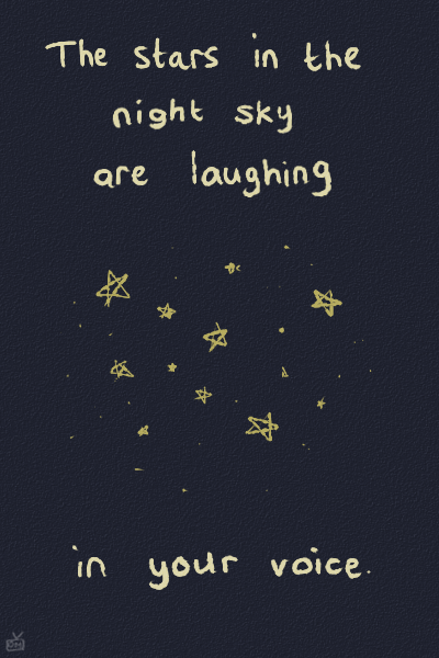 words quotes poetry the stars in the night sky are laughing in your voice b6daac5e574