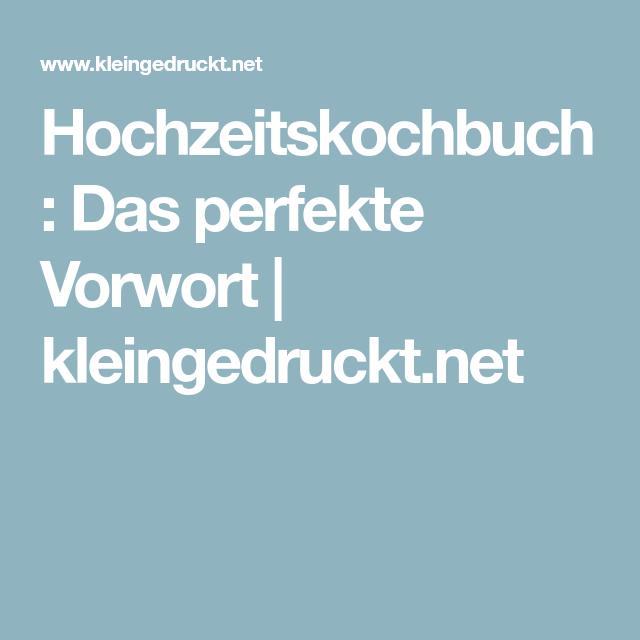 Hochzeitskochbuch Das Perfekte Vorwort Kleingedruckt Net Hochzeitskochbuch Hochzeit Bucher