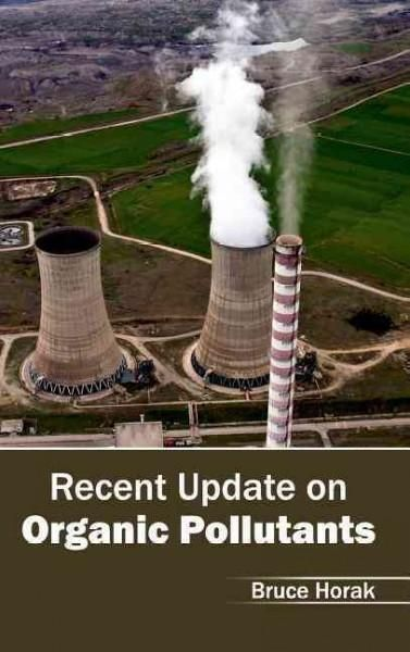 Recent Update on Organic Pollutants