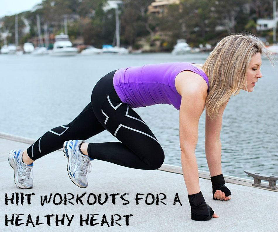 HIIT WORKOUTS FOR A HEALTHY HEART