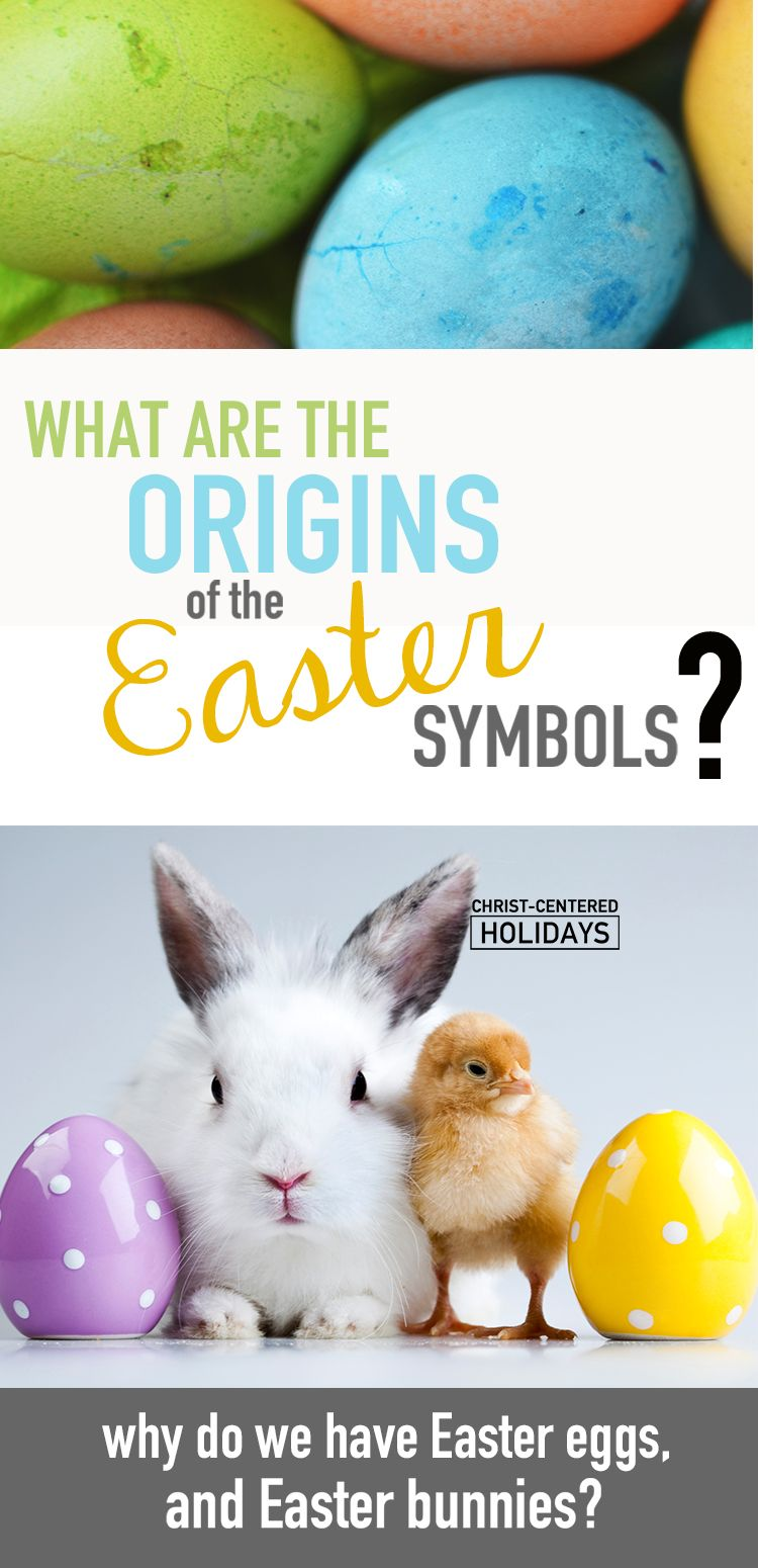 What Is The Meaning Of Easter The Origins Of Easter Symbols
