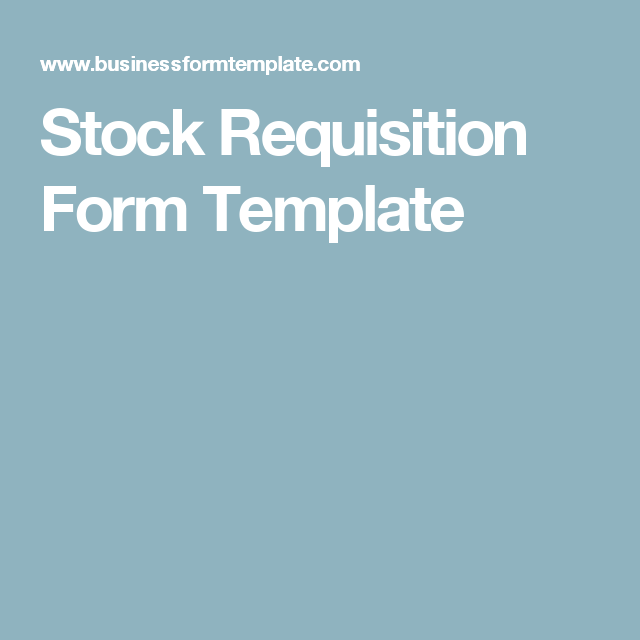 Stock Requisition Form Template  Business    Template