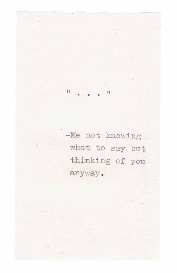 Ellipsis Quote Thinking Of You Card  | Hand-Typed Simple Sympathy Card