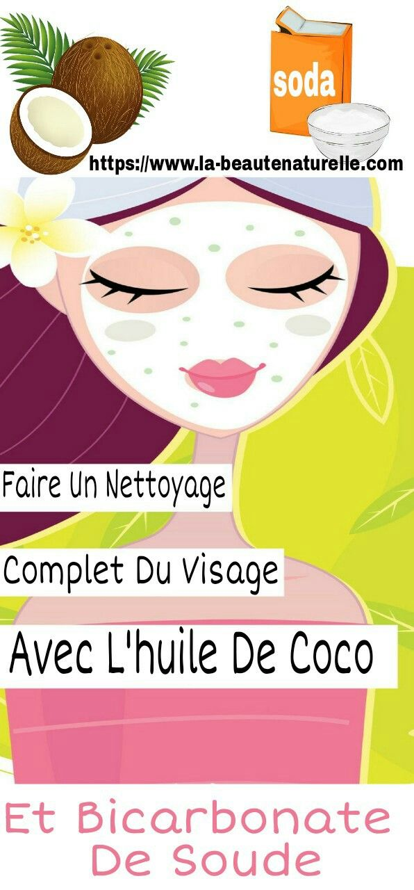Faire un nettoyage complet du visage avec lhuile de coco et bicarbonate de soude