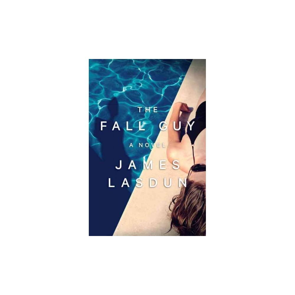 Fall Guy (Hardcover) (James Lasdun)