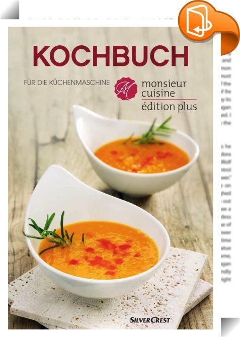 Kochbuch für die Küchenmaschine Monsieur Cuisine édition plus : Hoyer Handel GmbH