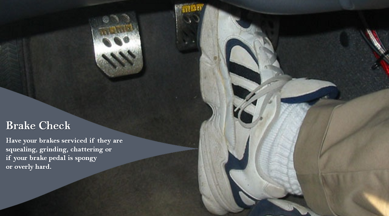 Check your Brakes Listen for signs of brake wear like