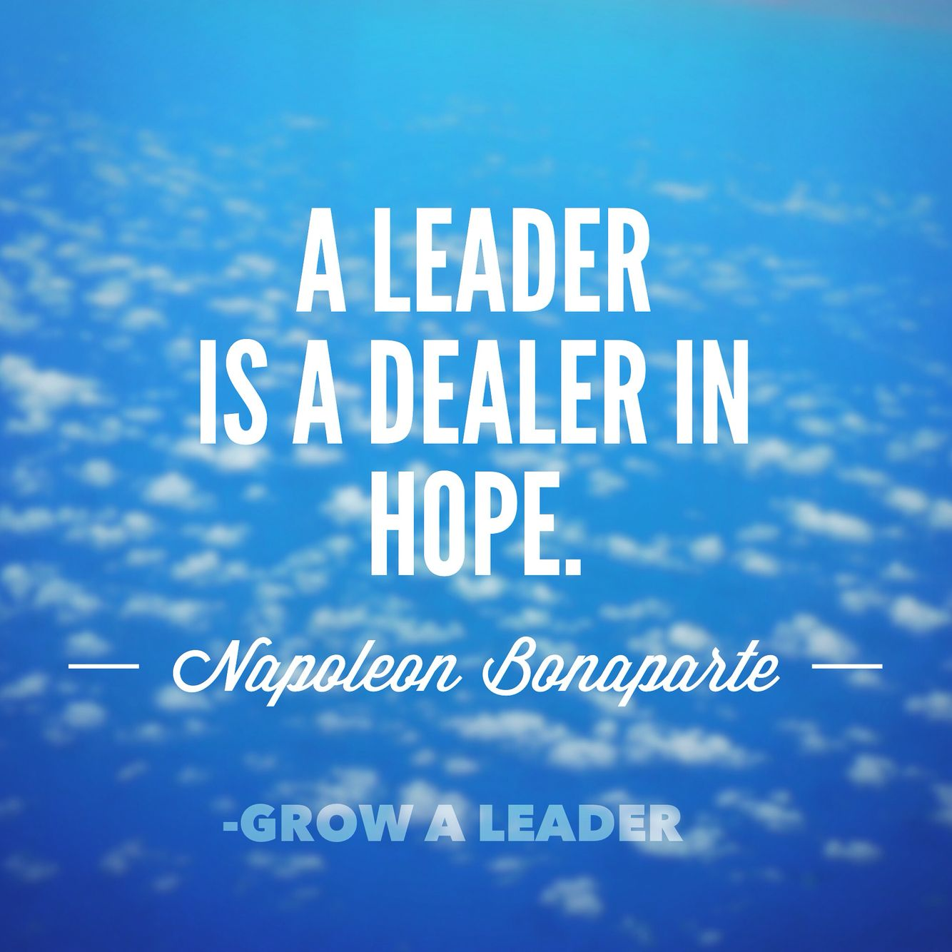 Making A Difference Quotes A Leader Is A Dealer In Hopebonaparte Bring Hope To Someone And