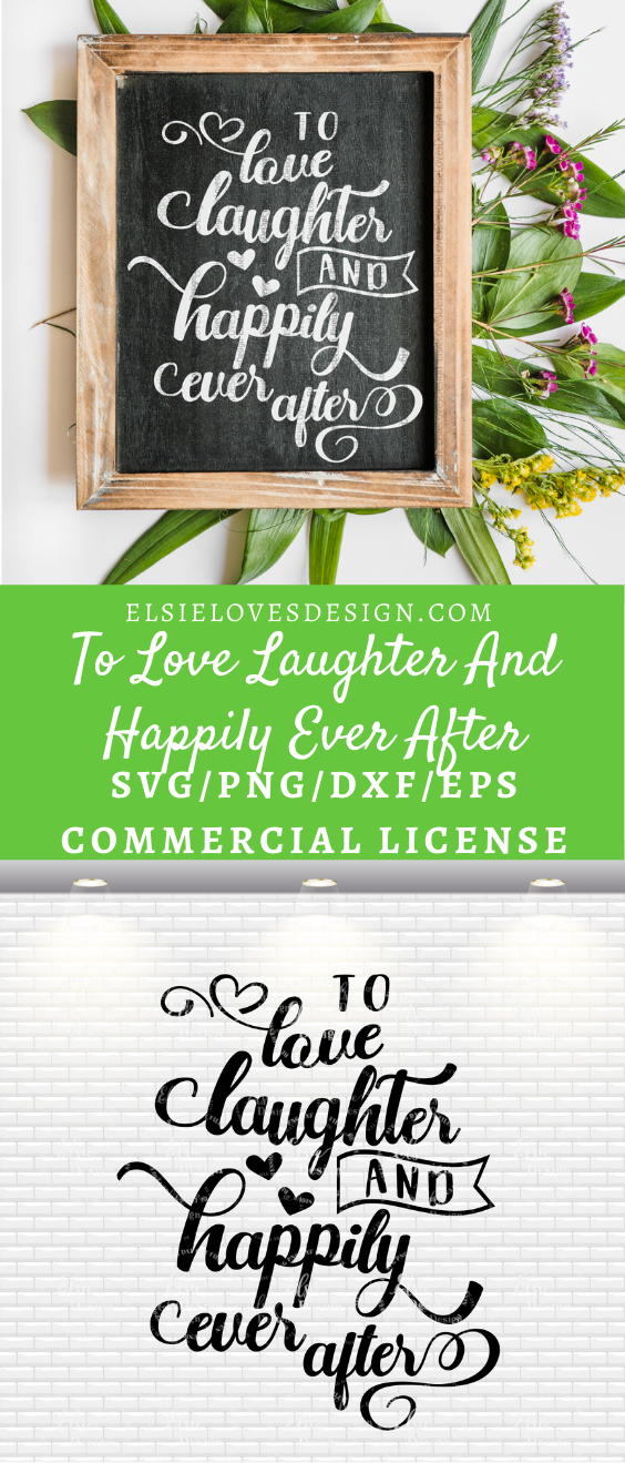 Download To Love Laughter And Happily Ever After Svg | Wedding ...