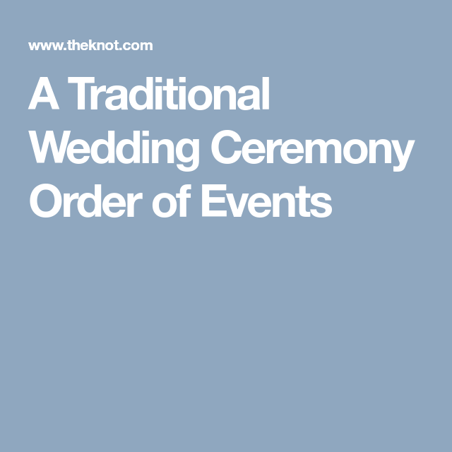 Modern Wedding Ceremony Songs: A Traditional Wedding Ceremony Order Of Events