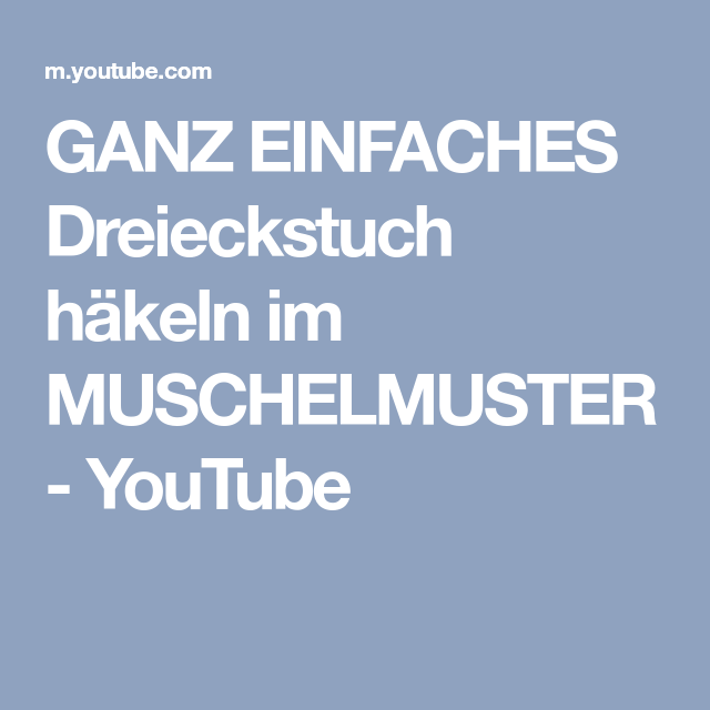 Ganz Einfaches Dreieckstuch Häkeln Im Muschelmuster Youtube