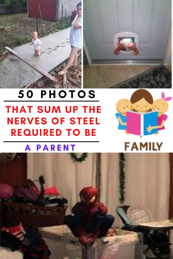 #50 #photos that #sum up the #nerves of #steel #required to be a #parent
