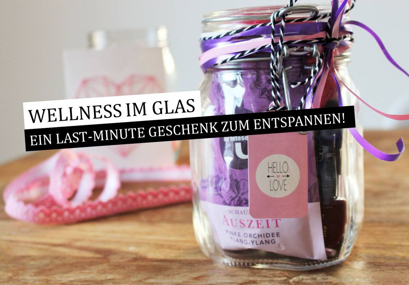 diy geschenkidee wellness im glas geschenkideen. Black Bedroom Furniture Sets. Home Design Ideas