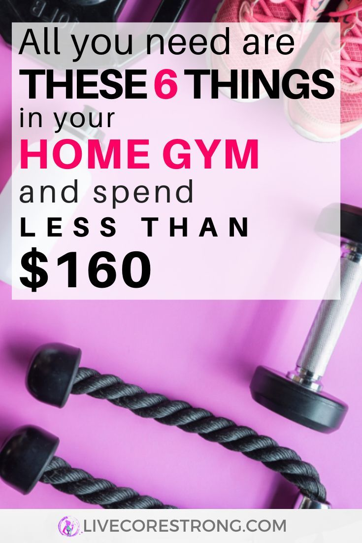 All you need are these 6 things in your home gym to get started. And only spend less than $160. Avoi...