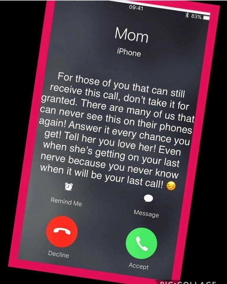 How I wish my phone would ring and my mother's voice would