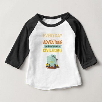 Everyday Is An Adventure Civil Engineer Funny Baby T-Shirt Babies - civil engineer