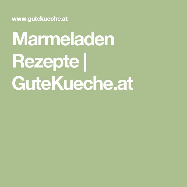Marmeladen Rezepte | GuteKueche.at