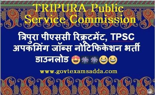 Tripura Psc Recruitment 2018 Tpsc Upcoming Jobs