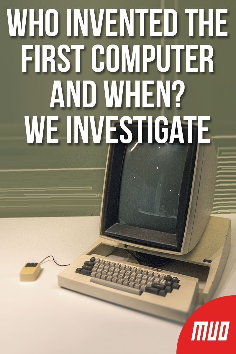 Who Invented the First Computer and When? We Investigate